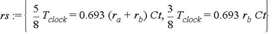 rs := {5/8*T[clock] = .693*(r[a]+r[b])*Ct, 3/8*T[clock] = .693*r[b]*Ct}