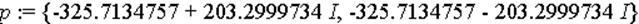 p := {-325.7134757+203.2999734*I, -325.7134757-203.2999734*I}