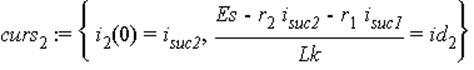 curs[2] := {i[2](0) = i[suc2], (Es-r[2]*i[suc2]-r[1]*i[suc1])/Lk = id[2]}