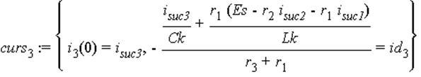 curs[3] := {i[3](0) = i[suc3], -(i[suc3]/Ck+r[1]*(Es-r[2]*i[suc2]-r[1]*i[suc1])/Lk)/(r[3]+r[1]) = id[3]}
