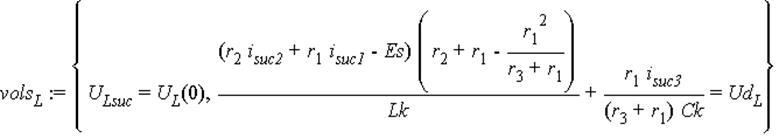 vols[L] := {U[Lsuc] = U[L](0), (r[2]*i[suc2]+r[1]*i[suc1]-Es)*(r[2]+r[1]-r[1]^2/(r[3]+r[1]))/Lk+r[1]*i[suc3]/((r[3]+r[1])*Ck) = Ud[L]}