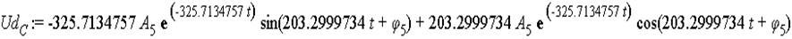 Ud[C] := -325.7134757*A[5]*exp(-325.7134757*t)*sin(203.2999734*t+phi[5])+203.2999734*A[5]*exp(-325.7134757*t)*cos(203.2999734*t+phi[5])