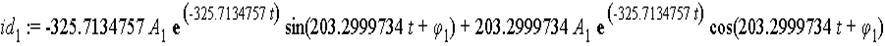 id[1] := -325.7134757*A[1]*exp(-325.7134757*t)*sin(203.2999734*t+phi[1])+203.2999734*A[1]*exp(-325.7134757*t)*cos(203.2999734*t+phi[1])