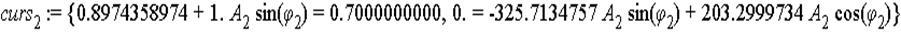 curs[2] := {.8974358974+1.*A[2]*sin(phi[2]) = .7000000000, 0. = -325.7134757*A[2]*sin(phi[2])+203.2999734*A[2]*cos(phi[2])}