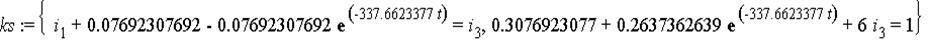 ks := {i[1]+0.7692307692e-1-0.7692307692e-1*exp(-337.6623377*t) = i[3], .3076923077+.2637362639*exp(-337.6623377*t)+6*i[3] = 1}