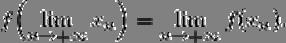 f\Bigl(\lim_{n\to+\infty}x_n\Bigr)= \lim_{n\to+\infty}f(x_n).