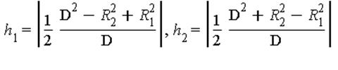 h[1] = abs(1/2*(D^2-R[2]^2+R[1]^2)/D), h[2] = abs(1/2*(D^2+R[2]^2-R[1]^2)/D)