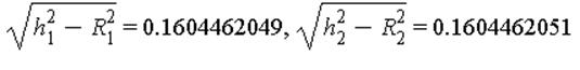 sqrt(h[1]^2-R[1]^2) = .1604462049, sqrt(h[2]^2-R[2]^2) = .1604462051
